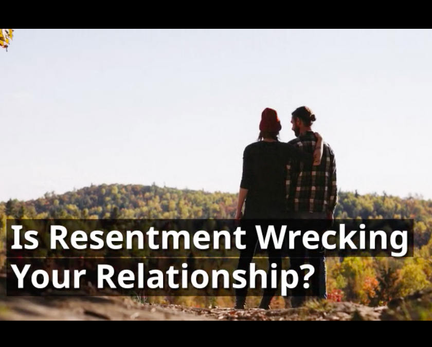 is resentment wrecking your relationship?
